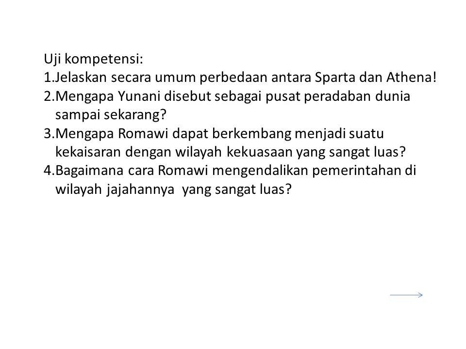 Uji kompetensi: 1.Jelaskan secara umum perbedaan antara Sparta dan Athena.