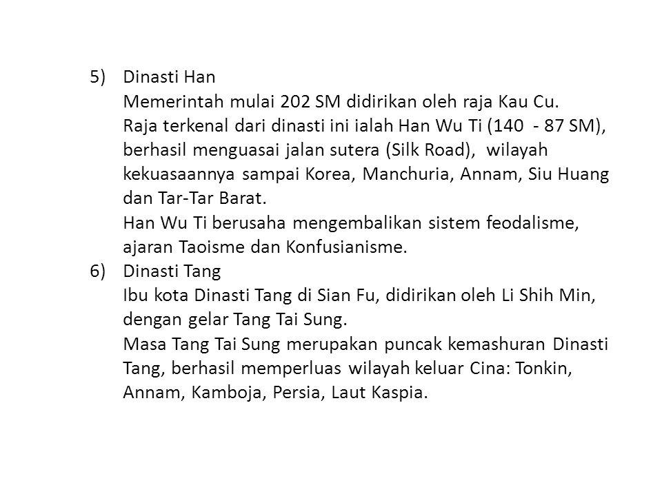 5)Dinasti Han Memerintah mulai 202 SM didirikan oleh raja Kau Cu.