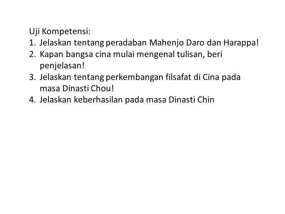 Uji Kompetensi: 1.Jelaskan tentang peradaban Mahenjo Daro dan Harappa.