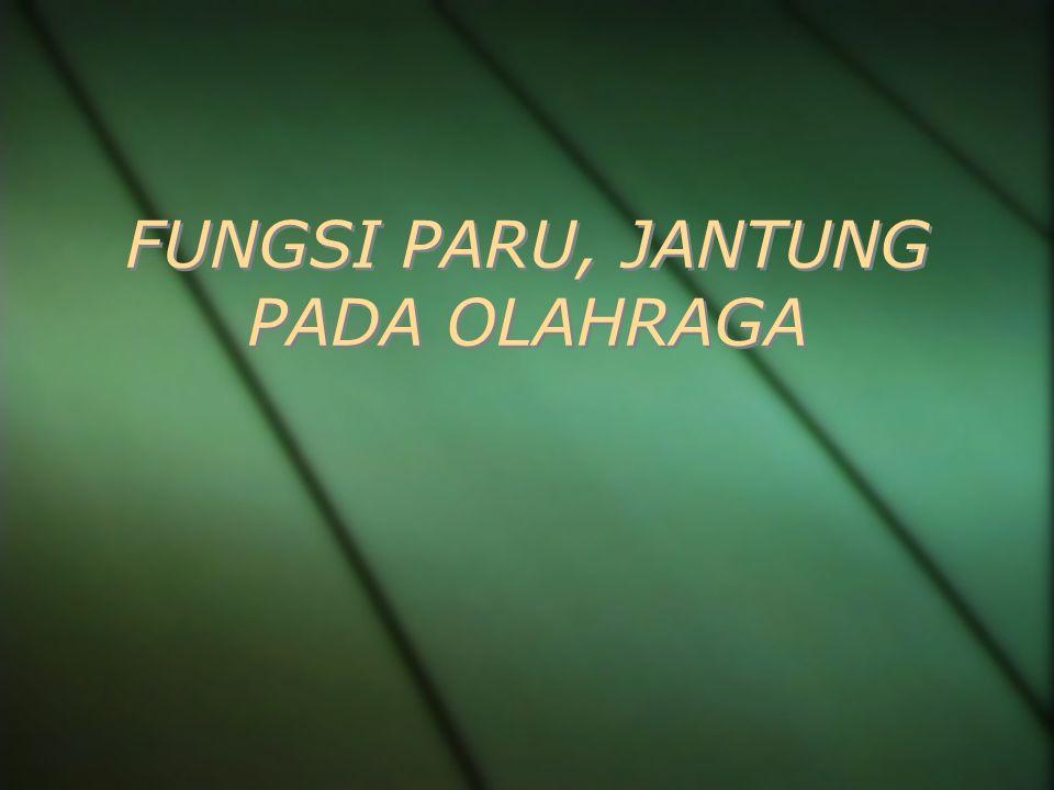 FUNGSI PARU, JANTUNG PADA OLAHRAGA