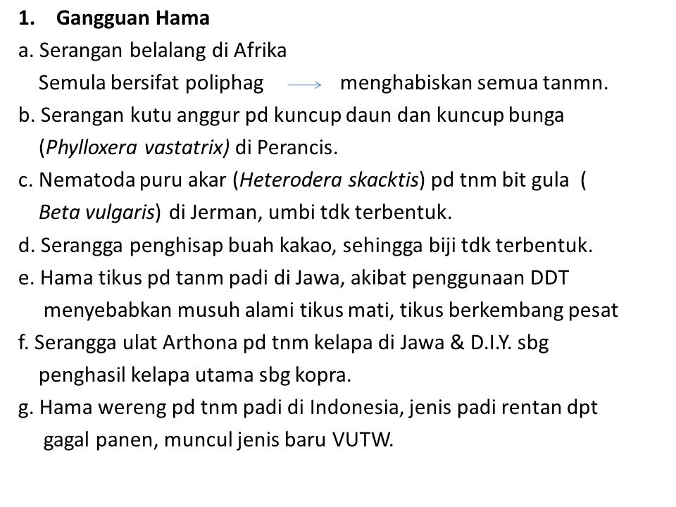 1.Gangguan Hama a. Serangan belalang di Afrika Semula bersifat poliphag menghabiskan semua tanmn. b. Serangan kutu anggur pd kuncup daun dan kuncup bu