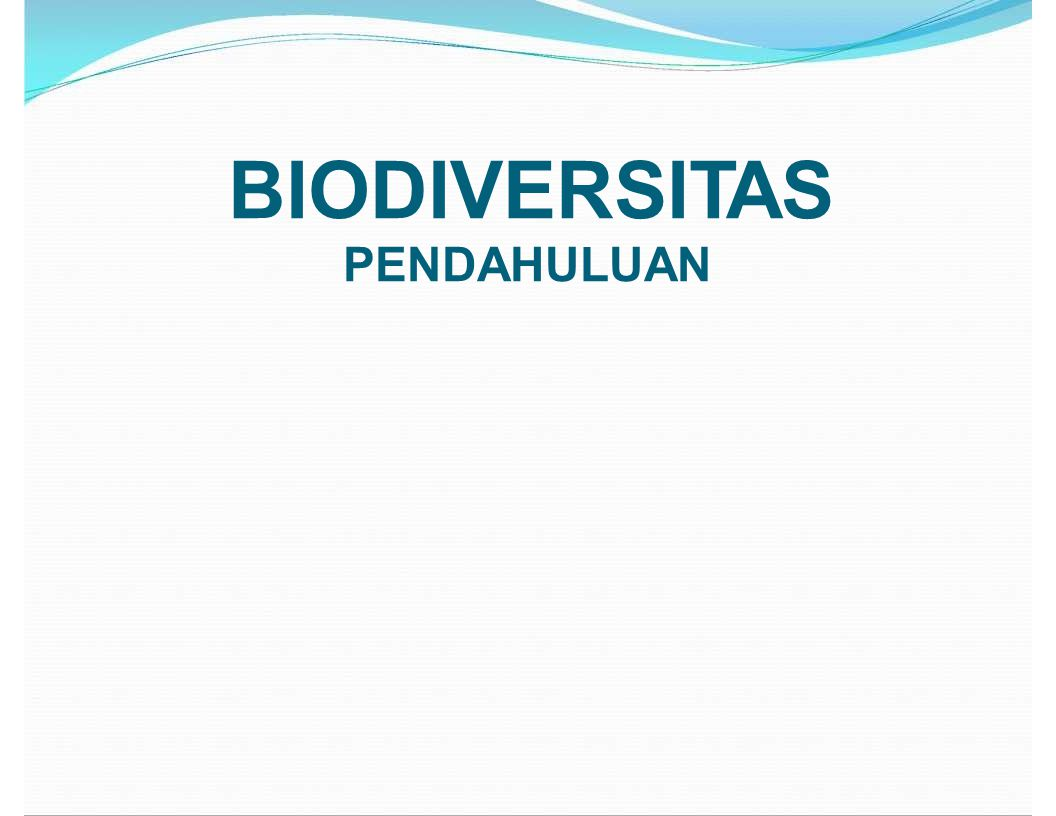 Keanekaragaman Hayati (Biodiversity) Biodiversity: variation of life at all levels of biological organization [ Biodiversity ( used by ecologists): totality of genes, species, and ecosystems of a region .