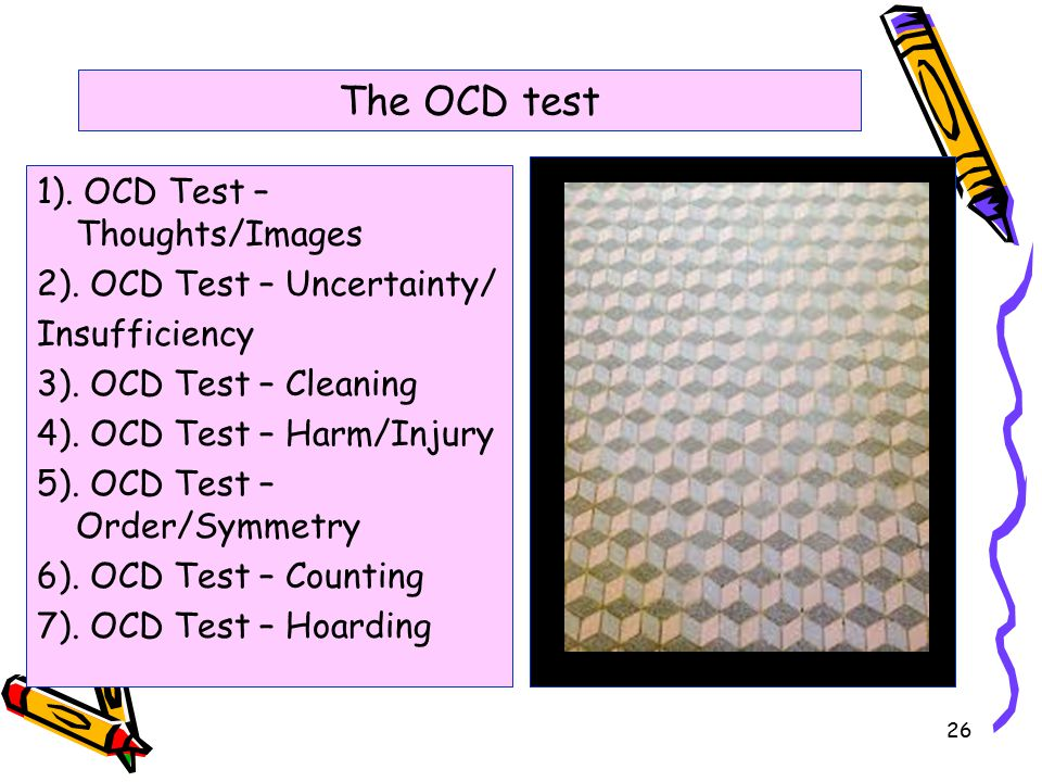 26 The OCD test 1). OCD Test – Thoughts/Images 2).