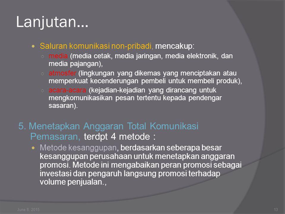 Lanjutan… Saluran komunikasi non-pribadi, mencakup: ○ media (media cetak, media jaringan, media elektronik, dan media pajangan), ○ atmosfer (lingkunga