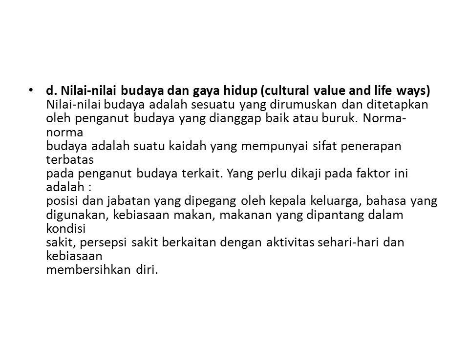 d. Nilai-nilai budaya dan gaya hidup (cultural value and life ways) Nilai-nilai budaya adalah sesuatu yang dirumuskan dan ditetapkan oleh penganut bud