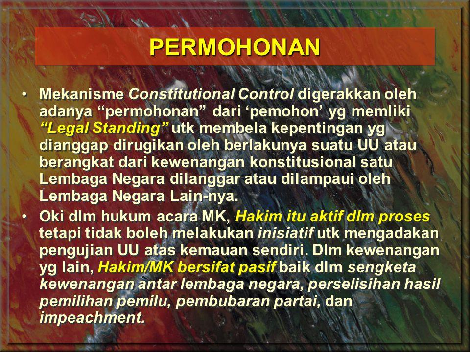Penggunaan kata Permohonan dalam hukum acara MK dan bukan 'Gugatan' seperti yg dipakai dalam hukum acara perdata, dengan pertimbangan: a.
