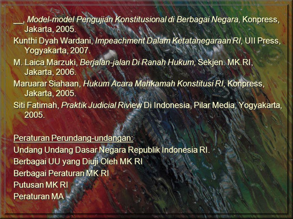__, Model-model Pengujian Konstitusional di Berbagai Negara, Konpress, Jakarta, 2005.