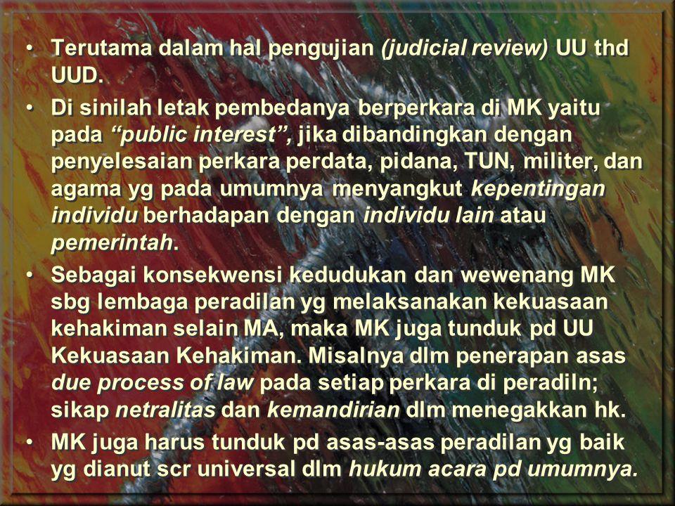 Asas-asas Hukum Acara MK Persidangan Terbuka untuk Umum, sbr: Psl 19 UU KK & Psl 40 (1) UU MK, kecuali pd Rapat Permusyawaratn Hakim (RPH).