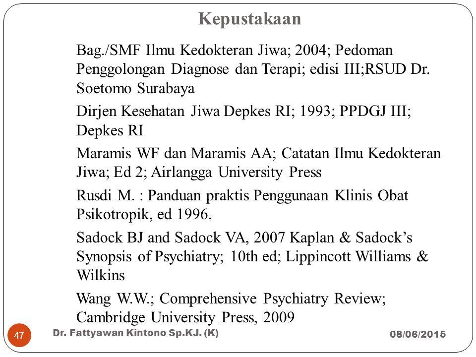 Kepustakaan Bag./SMF Ilmu Kedokteran Jiwa; 2004; Pedoman Penggolongan Diagnose dan Terapi; edisi III;RSUD Dr. Soetomo Surabaya Dirjen Kesehatan Jiwa D