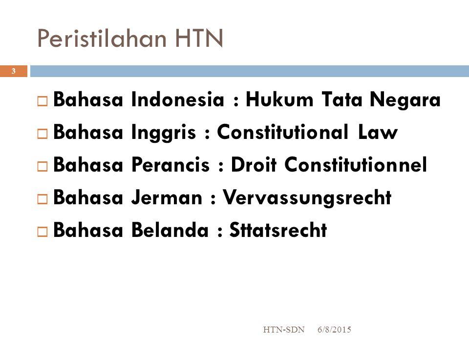 PENGERTIAN HTN HTN adalah seperangkat aturan hukum yg mengatur tentang tatanan hidup manusia secara bersama dalam suatu negara 6/8/2015 HTN-SDN 4