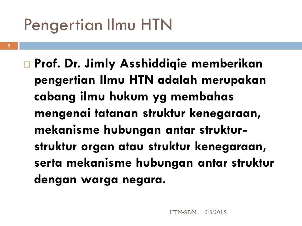 Pengertian Ilmu HTN 6/8/2015HTN-SDN 5  Prof.Dr.