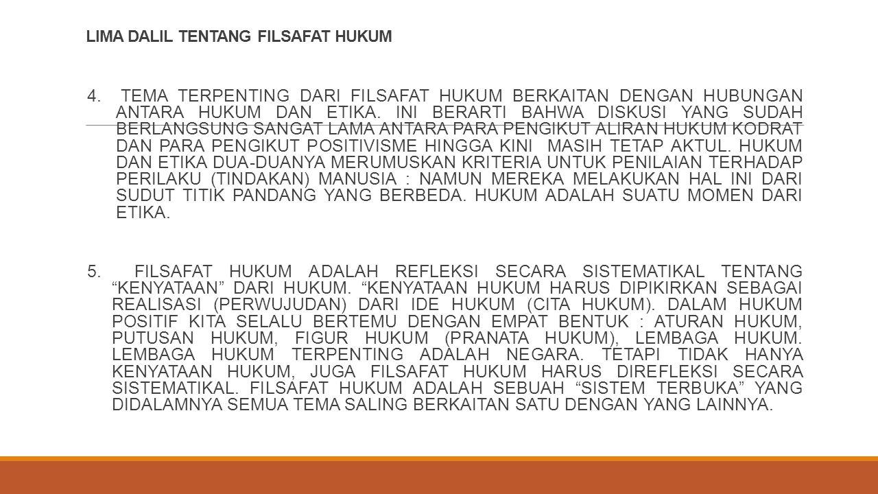 LIMA DALIL TENTANG FILSAFAT HUKUM 4.