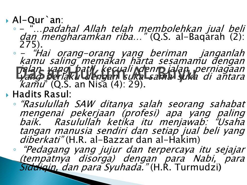 """ Al-Qur`an: ◦ - """"…padahal Allah telah membolehkan jual beli dan mengharamkan riba…"""" (Q.S. al-Baqarah (2): 275). ◦ - """"Hai orang-orang yang beriman jan"""