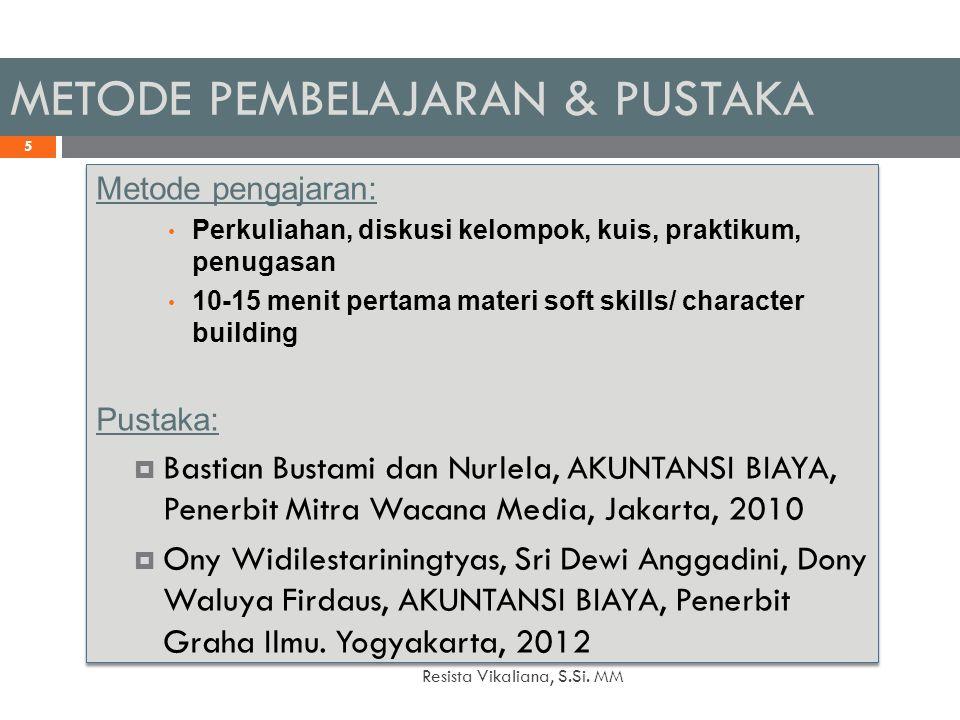 METODE PEMBELAJARAN & PUSTAKA 20/12/2014 Resista Vikaliana, S.Si. MM 5 Metode pengajaran: Perkuliahan, diskusi kelompok, kuis, praktikum, penugasan 10