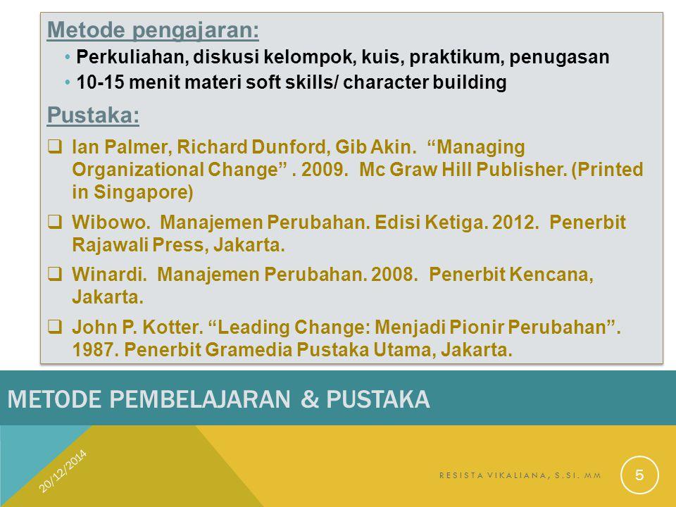 METODE PEMBELAJARAN & PUSTAKA Metode pengajaran: Perkuliahan, diskusi kelompok, kuis, praktikum, penugasan 10-15 menit materi soft skills/ character b