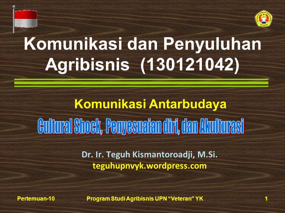 1Pertemuan-10Program Studi Agribisnis UPN Veteran YK Komunikasi dan Penyuluhan Agribisnis (130121042) Dr.