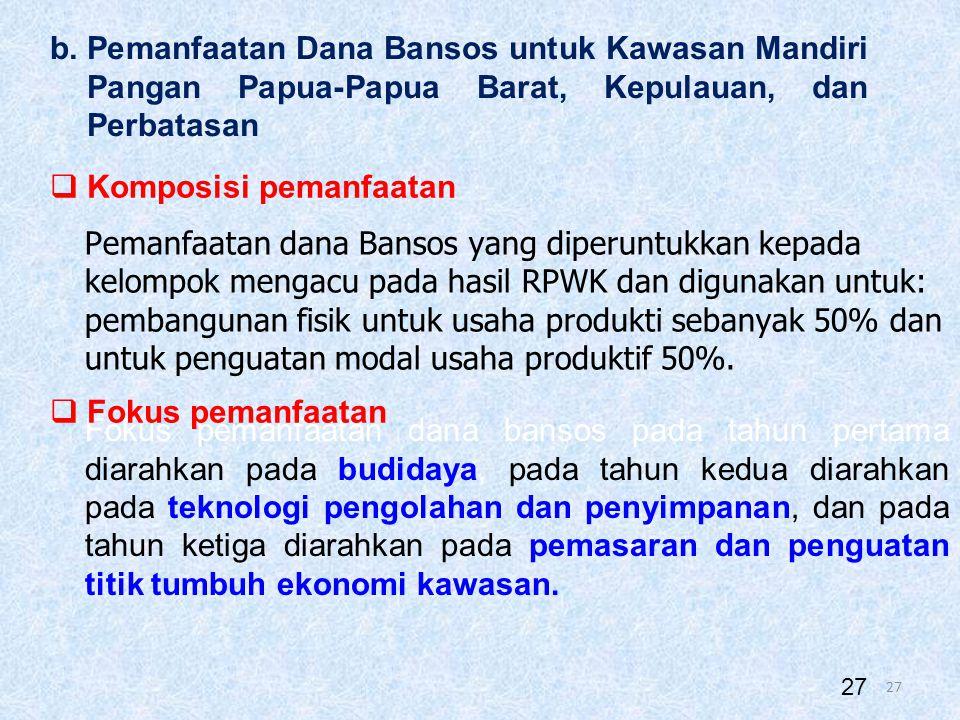 26 a. Pemanfaatan dana Bansos untuk Desa Reguler: 1.Usaha on-farm : budidaya pertanian, peternakan kecil, dan perikanan; 2.Usaha off-farm : pengolahan