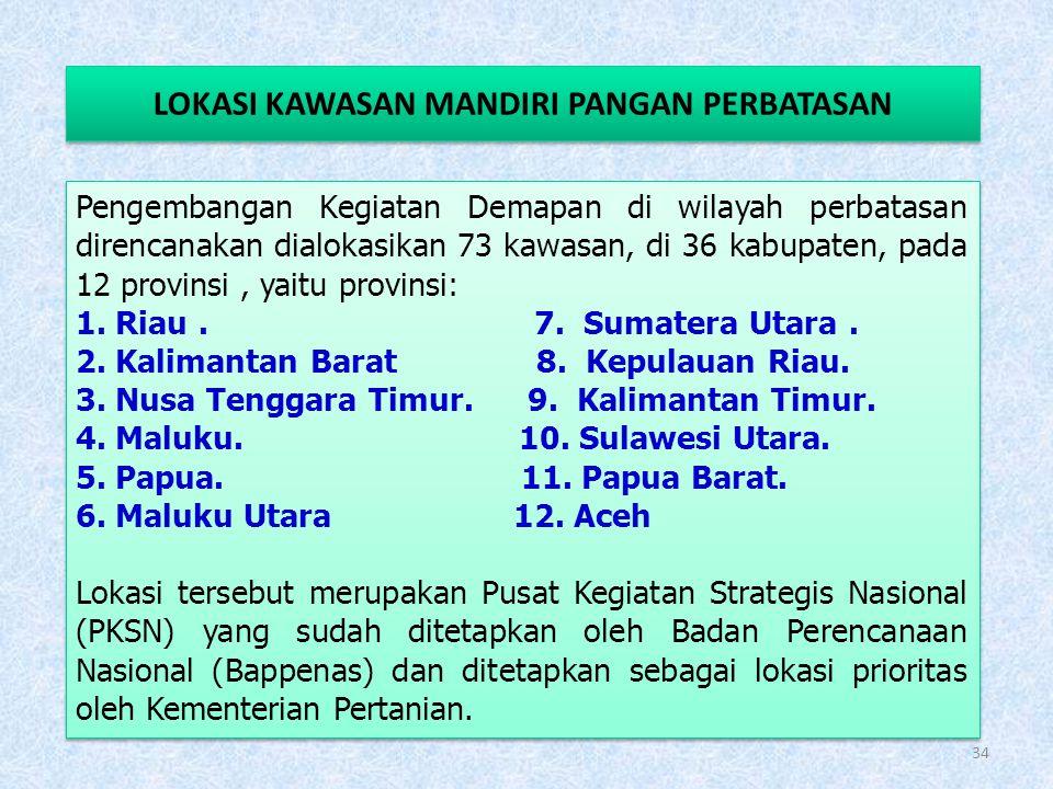 Pengembangan Kegiatan Demapan di wilayah Kepulauan direncanakan dialokasikan 24 kawasan, 12 kabupaten/kota, di 4 provinsi, yaitu provinsi: 1.Bangka Be