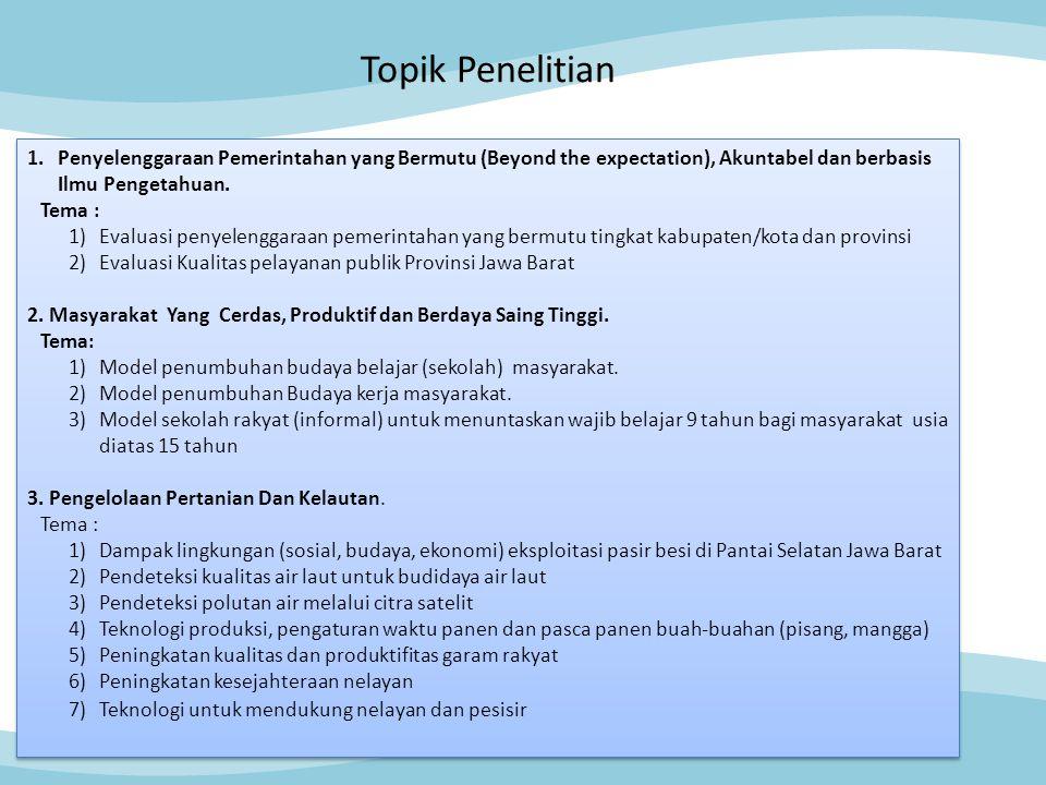 Topik Penelitian 1.Penyelenggaraan Pemerintahan yang Bermutu (Beyond the expectation), Akuntabel dan berbasis Ilmu Pengetahuan. Tema : 1)Evaluasi peny
