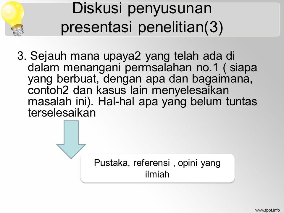 Diskusi penyusunan presentasi penelitian(3) 3.