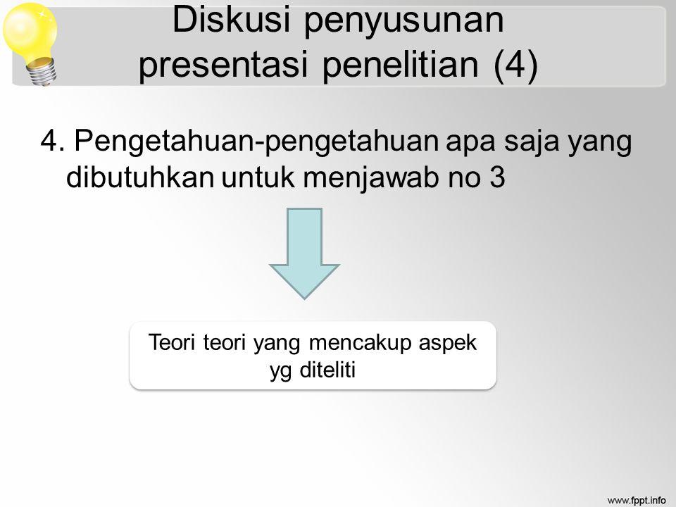 Diskusi penyusunan presentasi penelitian (4) 4.