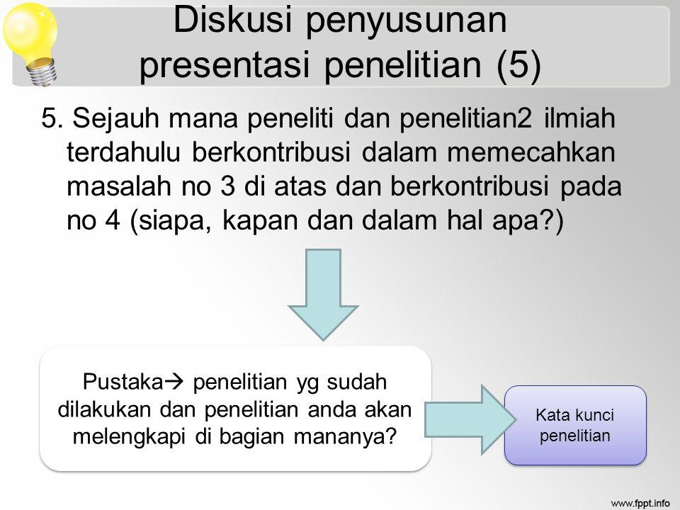 Diskusi penyusunan presentasi penelitian (5) 5.