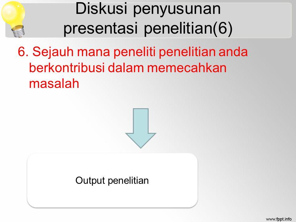 Diskusi penyusunan presentasi penelitian(6) 6.