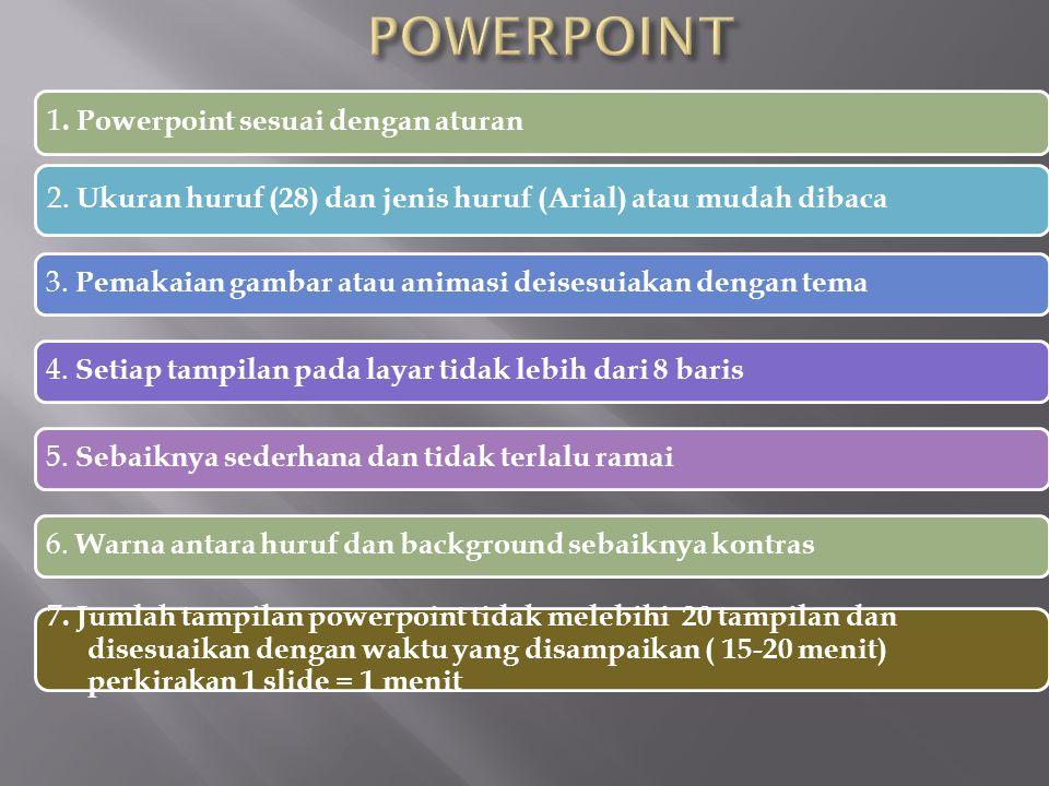 1.Powerpoint sesuai dengan aturan 2.