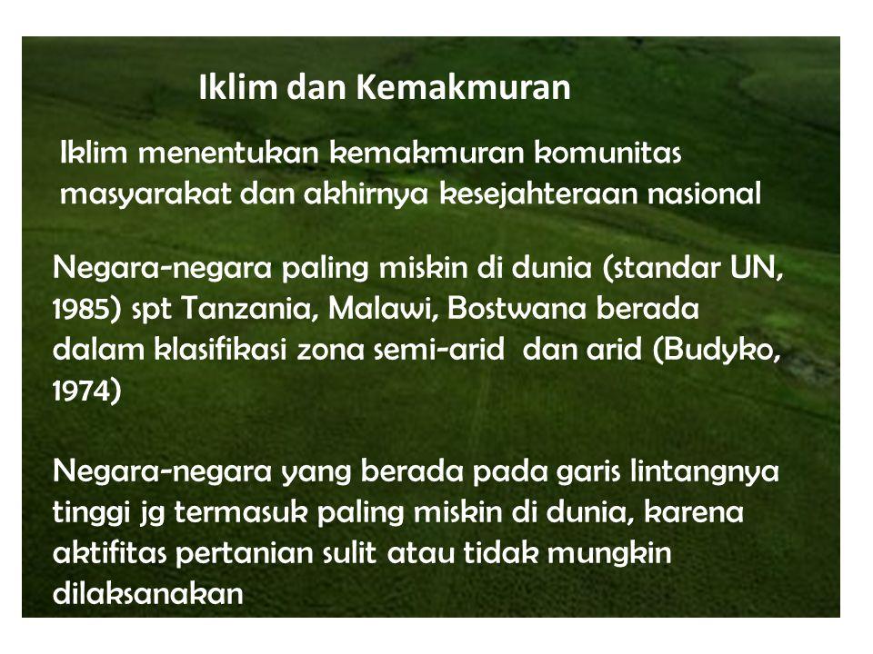 Negara-negara paling miskin di dunia (standar UN, 1985) spt Tanzania, Malawi, Bostwana berada dalam klasifikasi zona semi-arid dan arid (Budyko, 1974)