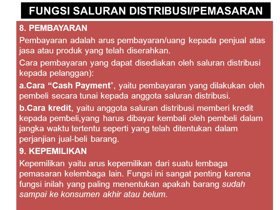 FUNGSI SALURAN DISTRIBUSI/PEMASARAN 8.