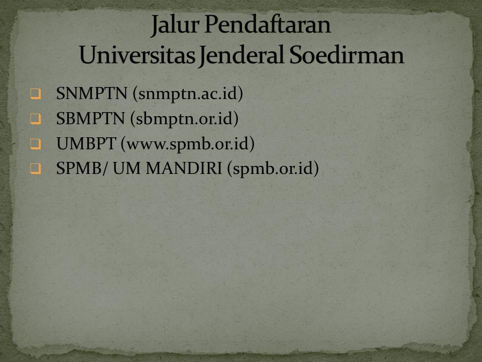  SNMPTN (snmptn.ac.id)  SBMPTN (sbmptn.or.id)  UMBPT (www.spmb.or.id)  SPMB/ UM MANDIRI (spmb.or.id)
