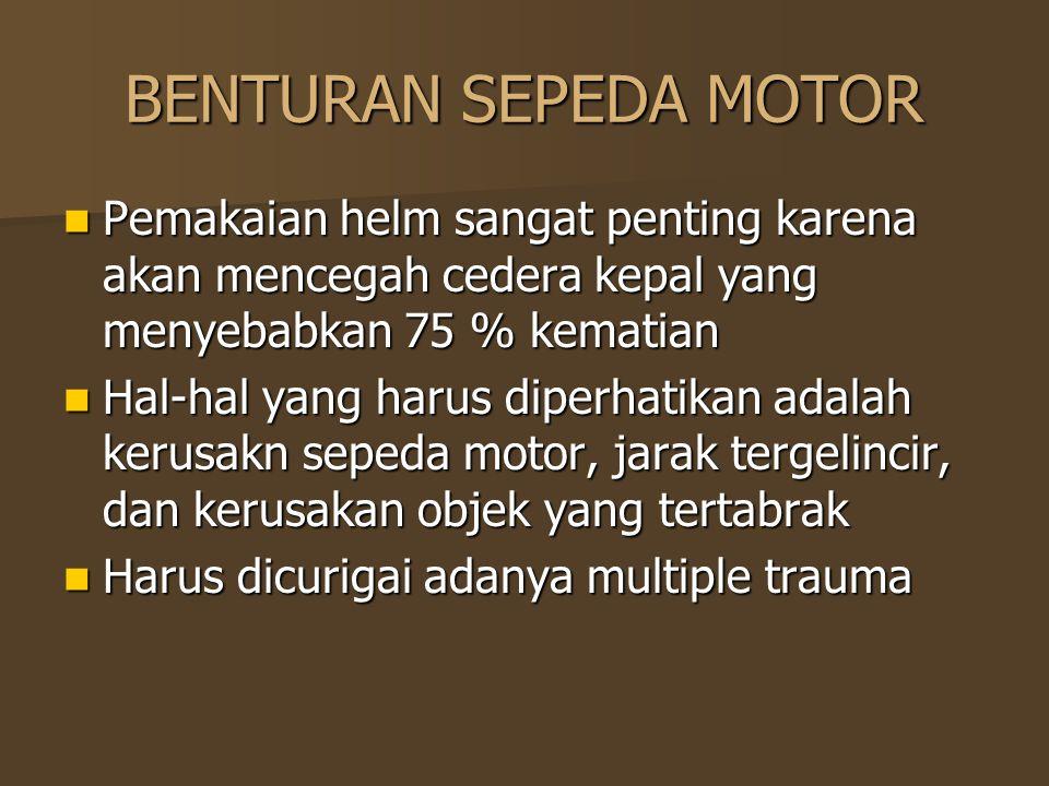 BENTURAN SEPEDA MOTOR Pemakaian helm sangat penting karena akan mencegah cedera kepal yang menyebabkan 75 % kematian Pemakaian helm sangat penting kar