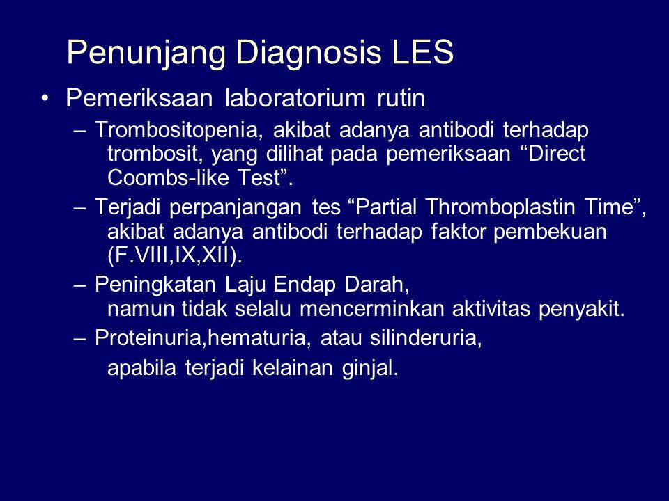 """Penunjang Diagnosis LES Pemeriksaan laboratorium rutin –Trombositopenia, akibat adanya antibodi terhadap trombosit, yang dilihat pada pemeriksaan """"Dir"""