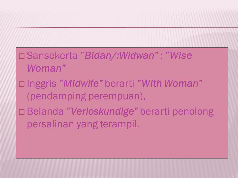  Meminimalkan intervensi  Mengidentifikasi dan merujuk perempuan yang memiliki tanda bahaya  (Midwifery Task Force, 1996-2001)
