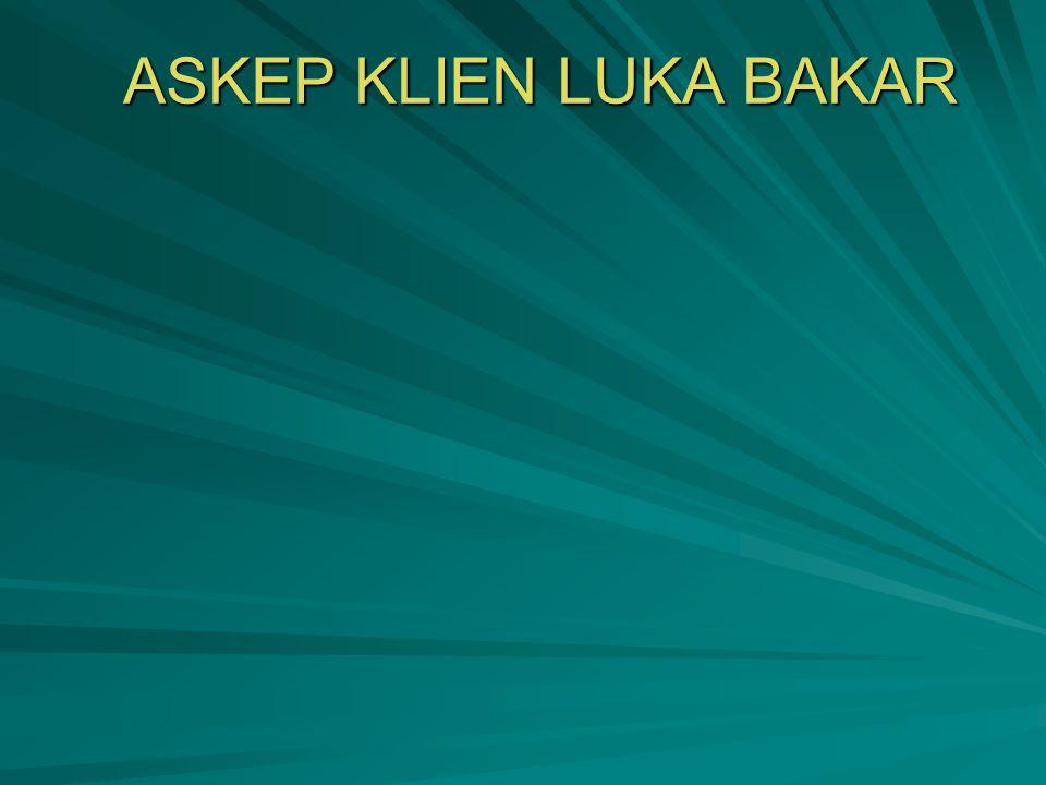 Resusitasi Cairan Formula Baxter/ Parkland  RL 4 ml/Kg BB/ % Luas Luka Bakar/ 24 Jam Con : BB klien 50 Kg luas Luka bakar 40 % 4 x 50 x 40 % = 8000 cc/ 24 jam = 16 kolf.