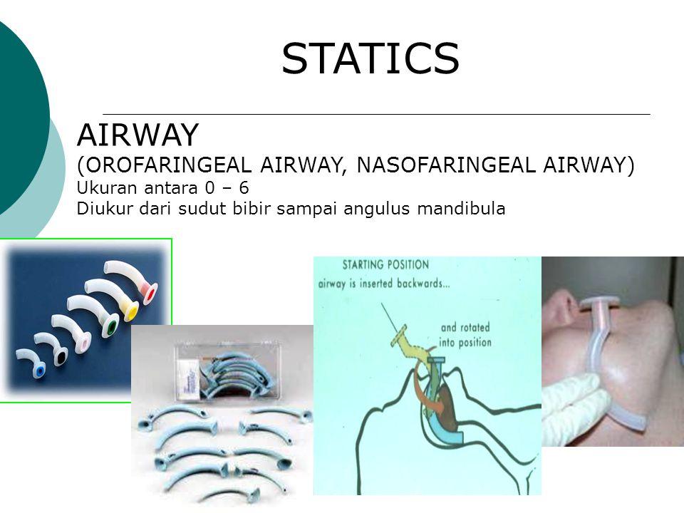 STATICS  AIRWAY OROFARINGEAL AIRWAY, NASOFARINGEAL AIRWAY, SUNGKUP MUKA, KANTUNG TEKANAN POSITIF, RESERVOIR A