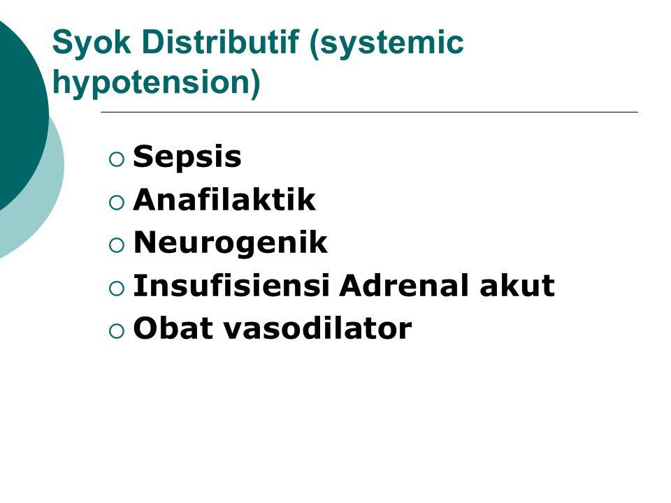 Syok Obstruktif (CO decreased)  Tension pneumothoraks  Tamponade jantung  Kelainan pembuluh darah paru (emboli massif, Hipertensi Pulmonal)  Tromb