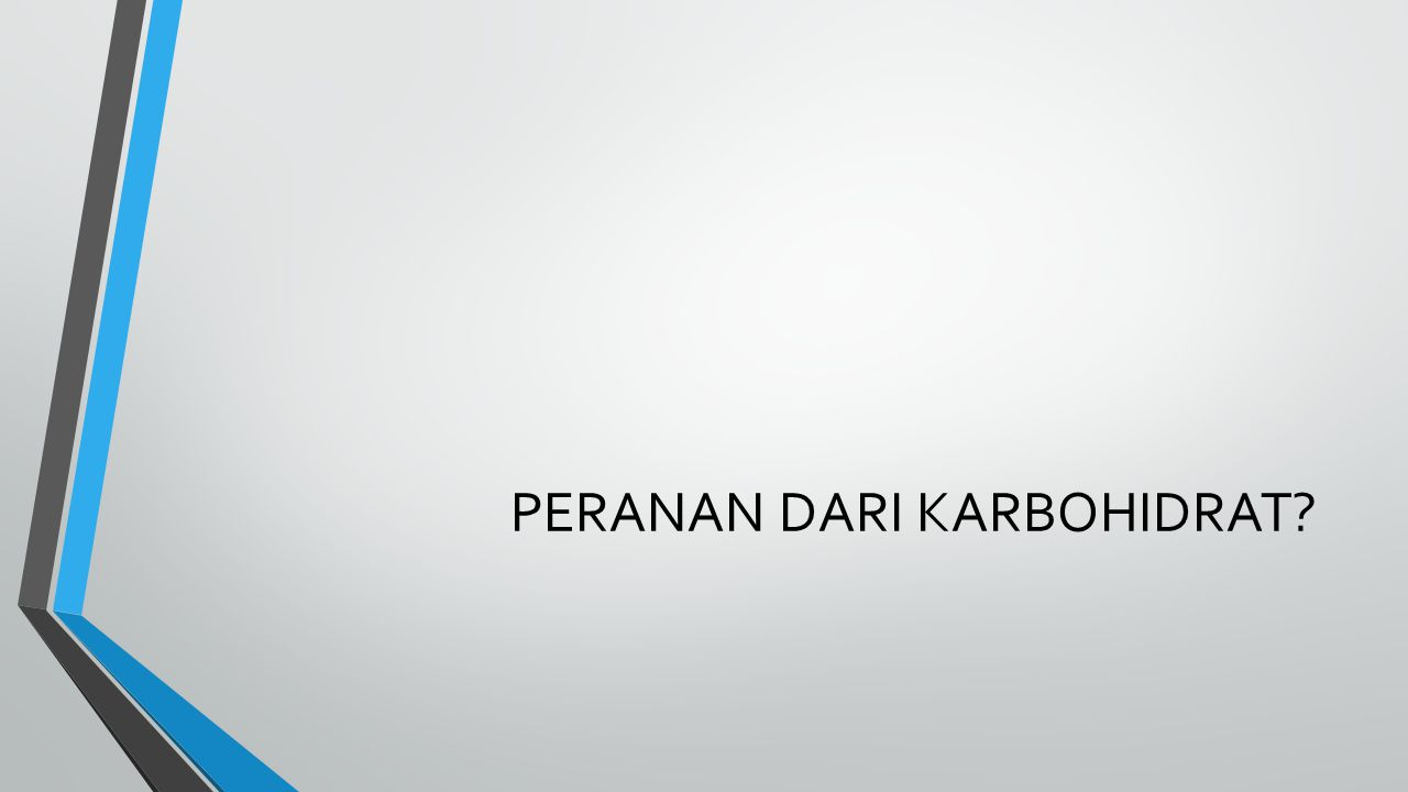 PERANAN DARI KARBOHIDRAT?