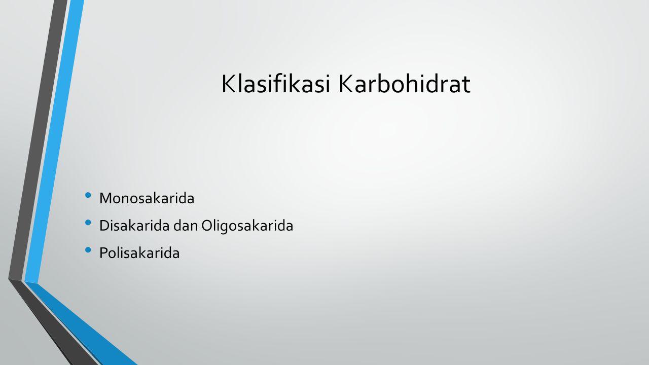 Klasifikasi Karbohidrat Monosakarida Disakarida dan Oligosakarida Polisakarida