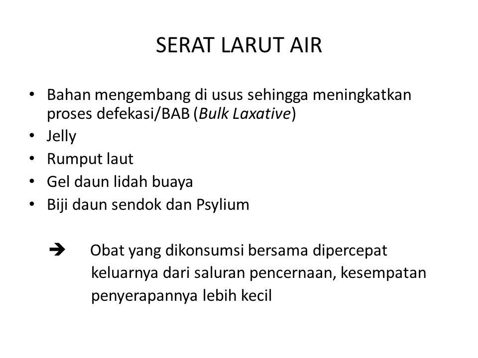 SERAT LARUT AIR Bahan mengembang di usus sehingga meningkatkan proses defekasi/BAB (Bulk Laxative) Jelly Rumput laut Gel daun lidah buaya Biji daun se