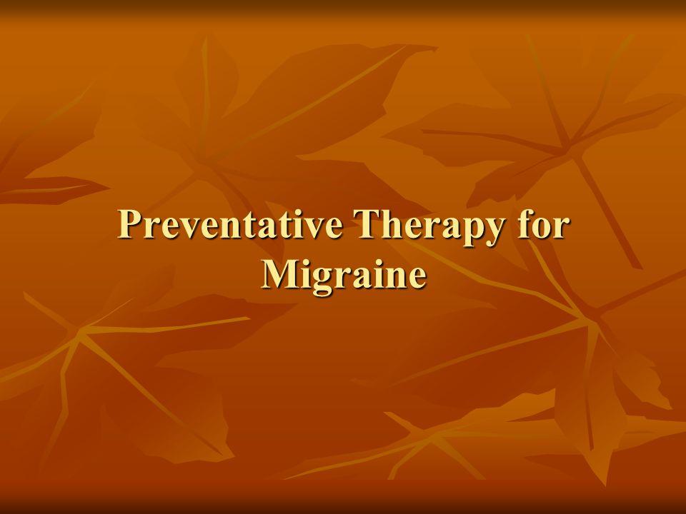 Preventative Therapy for Migraine