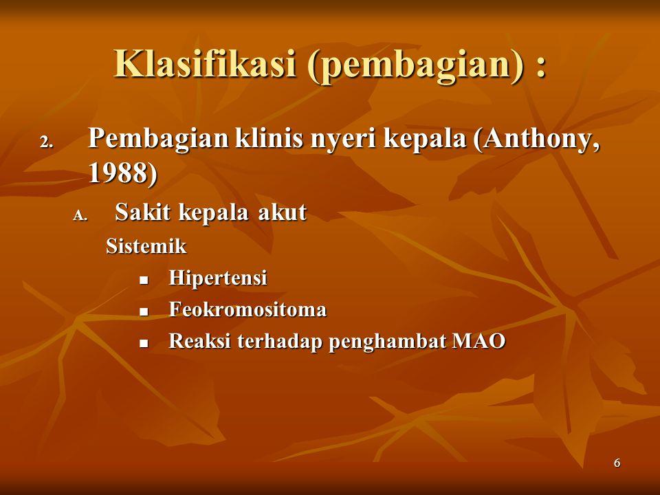 47 Prinsip penanganan Pada saat serangan, obat yang digunakan al: Pada saat serangan, obat yang digunakan al: Analgesik biasa : aspirin dan parasetamol.