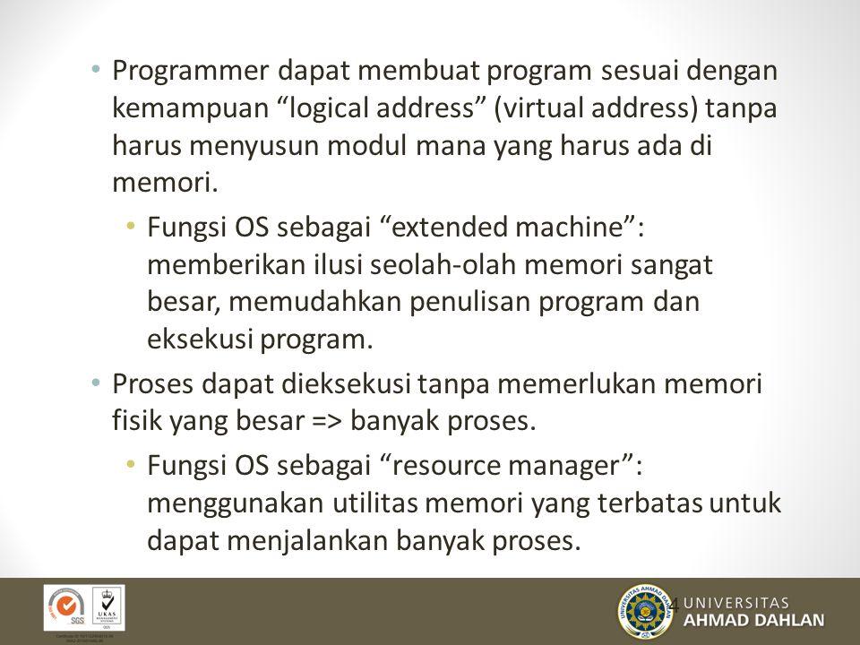 Konsep Virtual Memory: Pemisahan antara user logical memory (virtual) dengan physical memory .