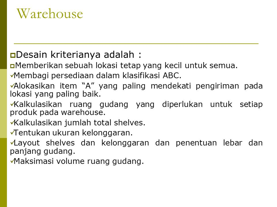Warehouse  Desain kriterianya adalah :  Memberikan sebuah lokasi tetap yang kecil untuk semua.
