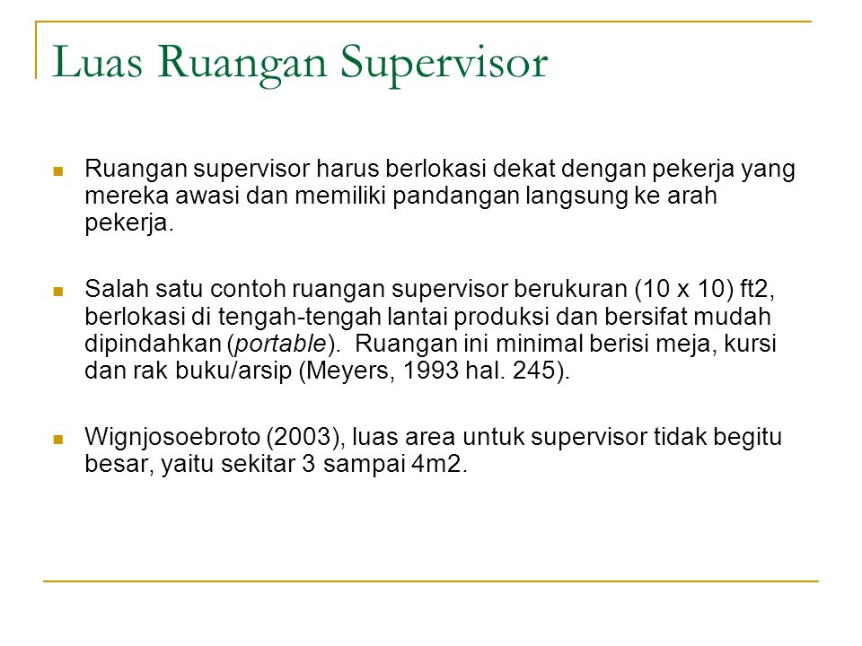 Luas Ruangan Supervisor Ruangan supervisor harus berlokasi dekat dengan pekerja yang mereka awasi dan memiliki pandangan langsung ke arah pekerja. Sal