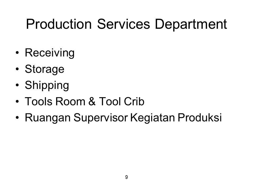 9 Production Services Department Receiving Storage Shipping Tools Room & Tool Crib Ruangan Supervisor Kegiatan Produksi