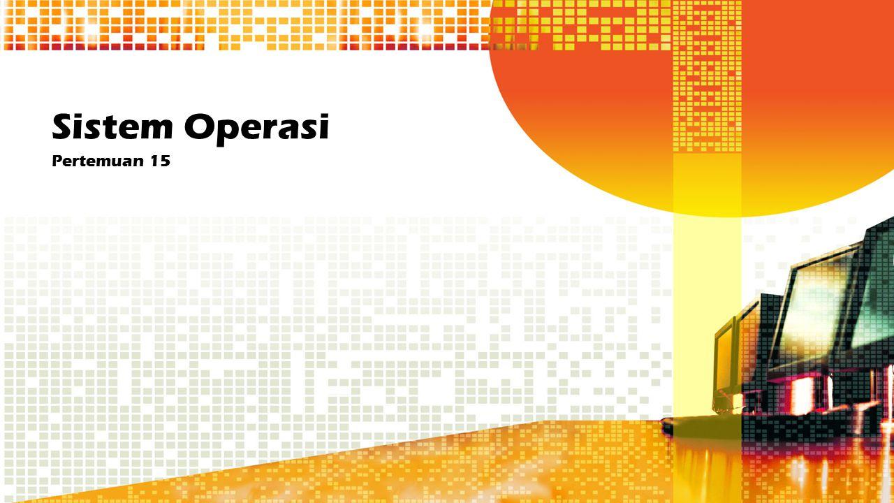 Sistem Operasi Pertemuan 15