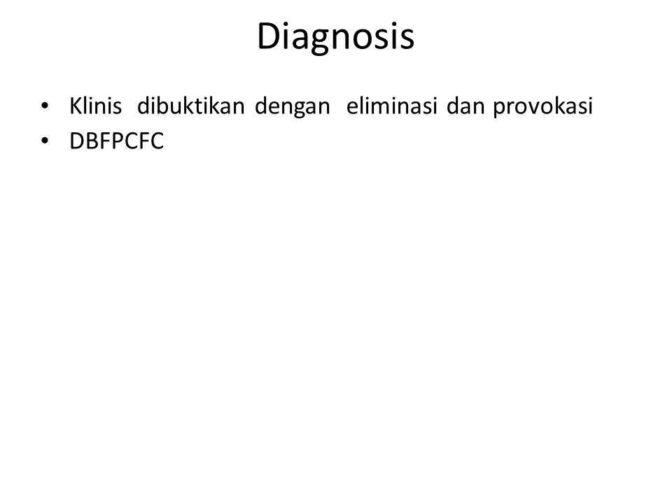 Diagnosis Klinis dibuktikan dengan eliminasi dan provokasi DBFPCFC