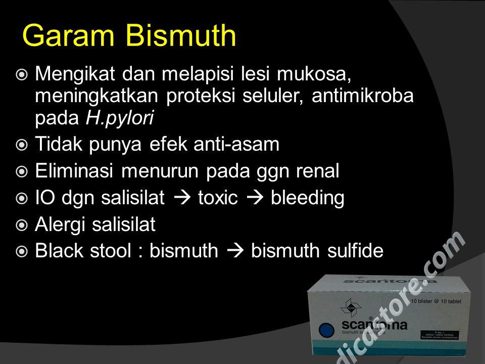 Garam Bismuth  Mengikat dan melapisi lesi mukosa, meningkatkan proteksi seluler, antimikroba pada H.pylori  Tidak punya efek anti-asam  Eliminasi m