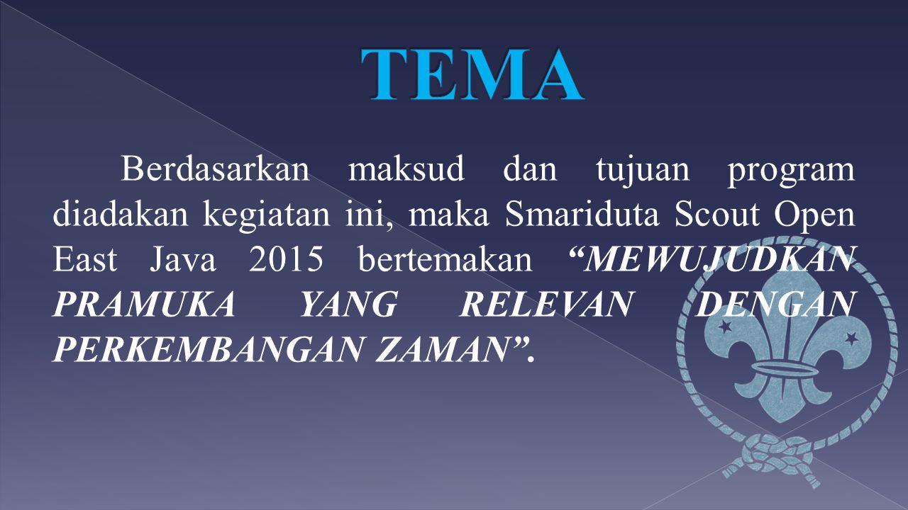 "Berdasarkan maksud dan tujuan program diadakan kegiatan ini, maka Smariduta Scout Open East Java 2015 bertemakan ""MEWUJUDKAN PRAMUKA YANG RELEVAN DENG"